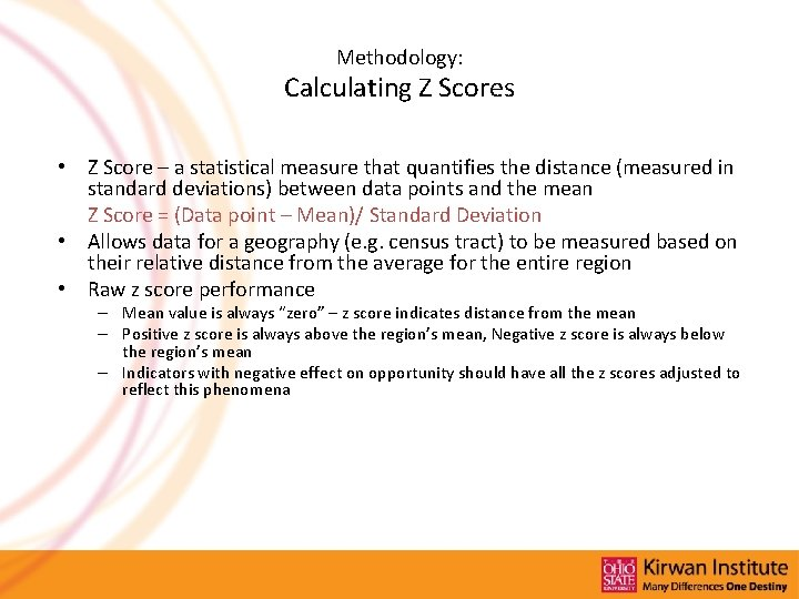 Methodology: Calculating Z Scores • Z Score – a statistical measure that quantifies the