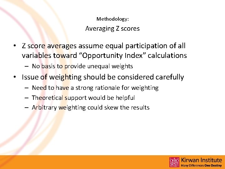 Methodology: Averaging Z scores • Z score averages assume equal participation of all variables
