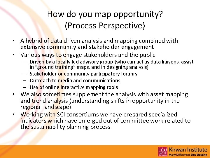 How do you map opportunity? (Process Perspective) • A hybrid of data driven analysis