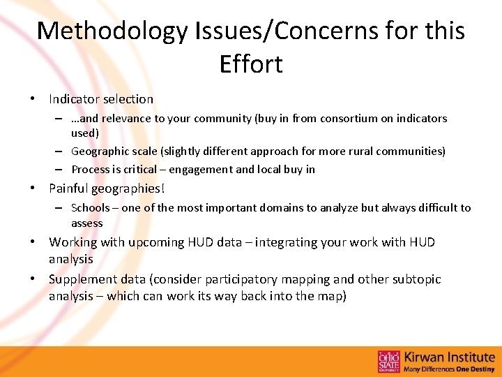 Methodology Issues/Concerns for this Effort • Indicator selection – …and relevance to your community