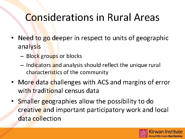 Considerations in Rural Areas • Need to go deeper in respect to units of