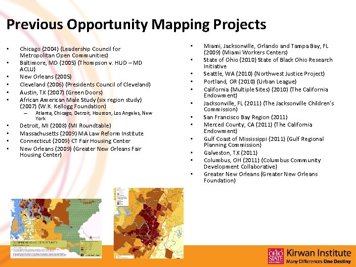 Previous Opportunity Mapping Projects • • • Chicago (2004) (Leadership Council for Metropolitan Open