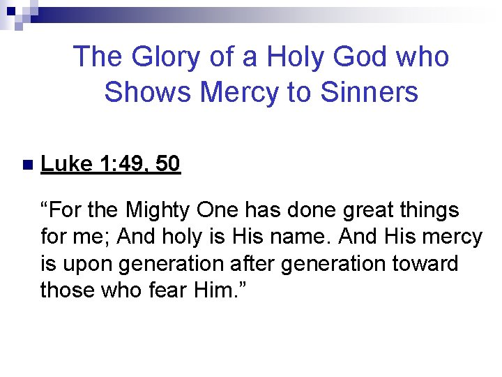 The Glory of a Holy God who Shows Mercy to Sinners n Luke 1: