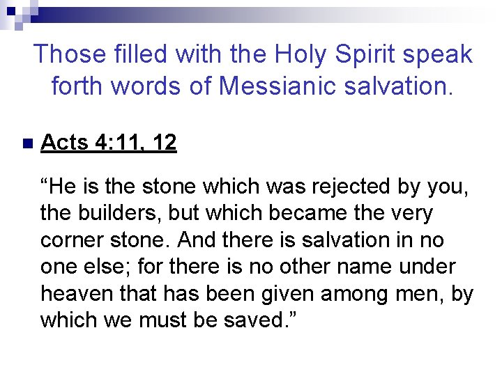 Those filled with the Holy Spirit speak forth words of Messianic salvation. n Acts