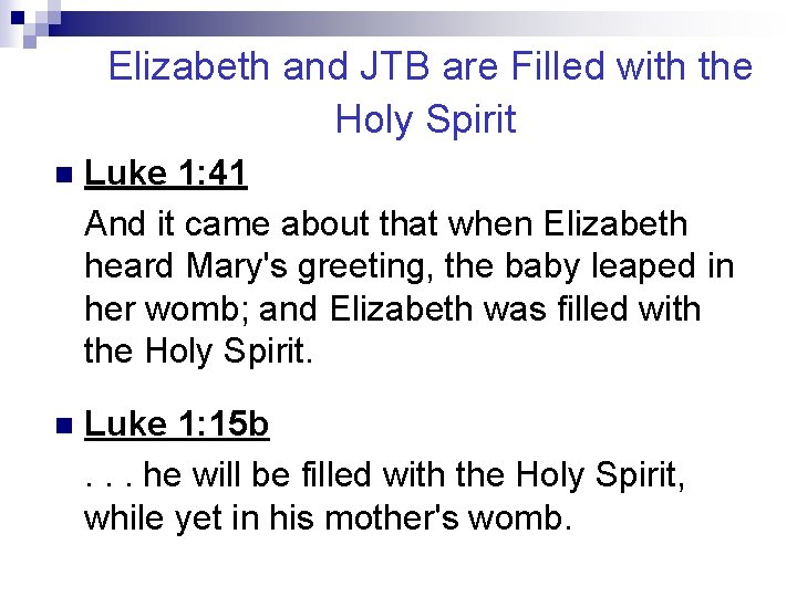 Elizabeth and JTB are Filled with the Holy Spirit n Luke 1: 41 And