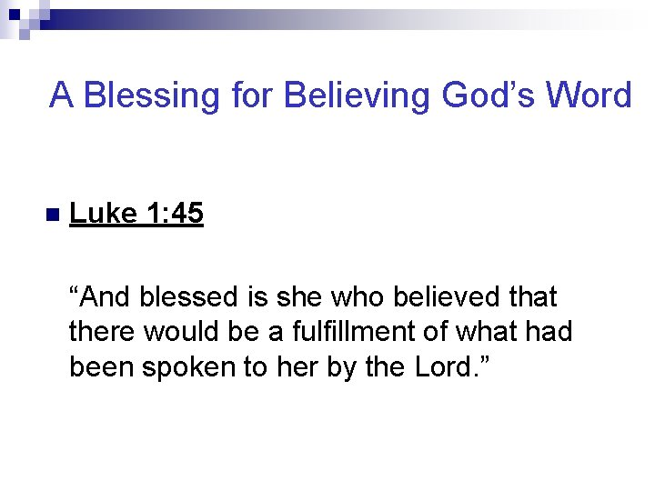 """A Blessing for Believing God's Word n Luke 1: 45 """"And blessed is she"""