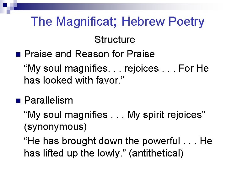 """The Magnificat; Hebrew Poetry Structure n Praise and Reason for Praise """"My soul magnifies."""