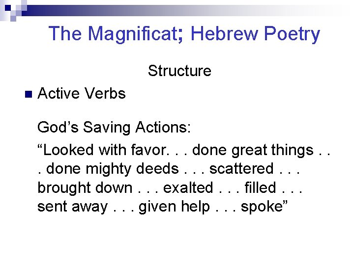 """The Magnificat; Hebrew Poetry Structure n Active Verbs God's Saving Actions: """"Looked with favor."""