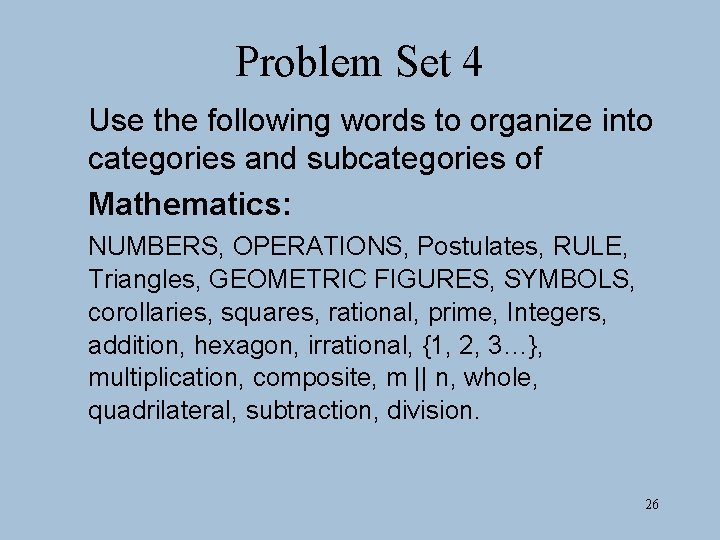 Problem Set 4 Use the following words to organize into categories and subcategories of