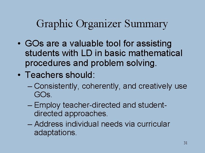 Graphic Organizer Summary • GOs are a valuable tool for assisting students with LD