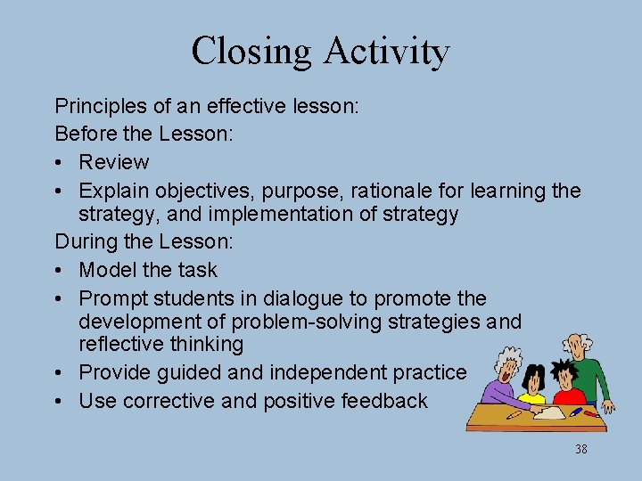 Closing Activity Principles of an effective lesson: Before the Lesson: • Review • Explain
