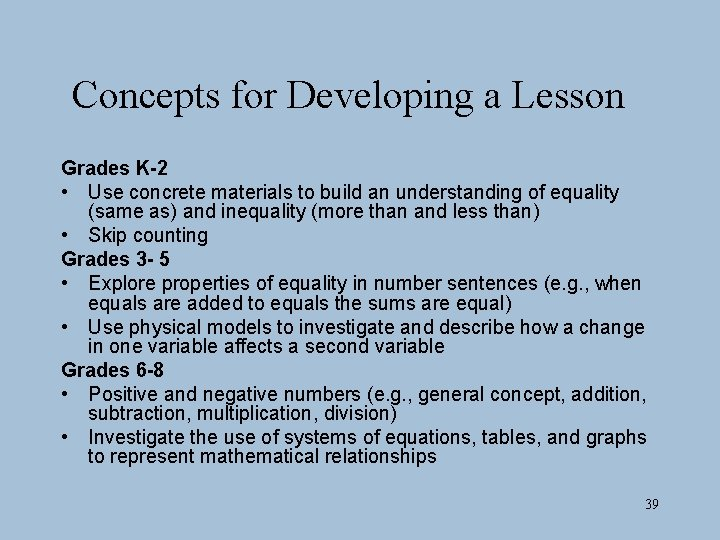 Concepts for Developing a Lesson Grades K-2 • Use concrete materials to build an