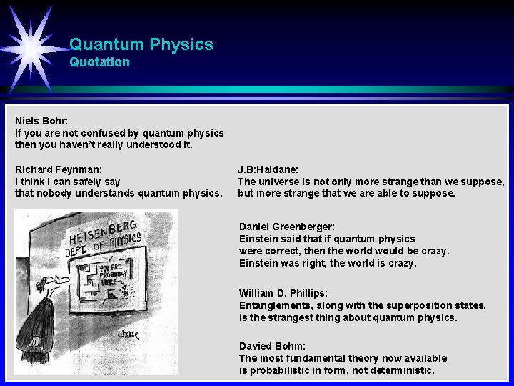 Quantum Physics Quotation Niels Bohr: If you are not confused by quantum physics then