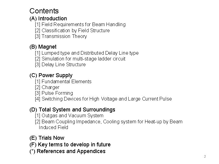 Contents (A) Introduction [1] Field Requirements for Beam Handling [2] Classification by Field Structure