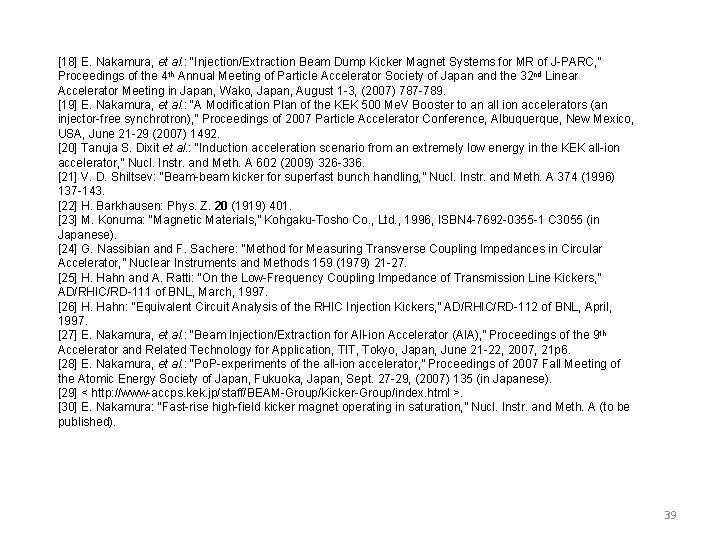 """[18] E. Nakamura, et al. : """"Injection/Extraction Beam Dump Kicker Magnet Systems for MR"""
