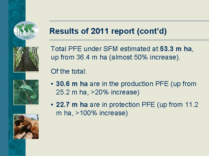 Results of 2011 report (cont'd) Total PFE under SFM estimated at 53. 3 m