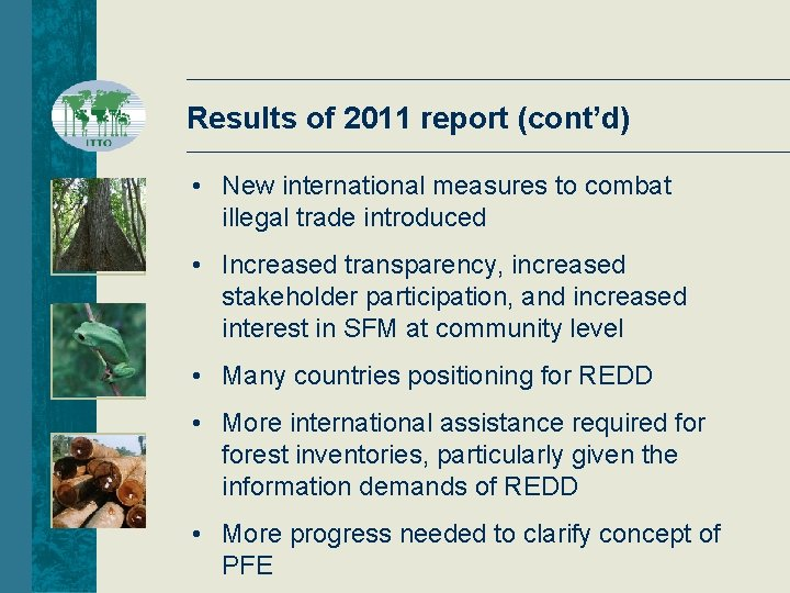 Results of 2011 report (cont'd) • New international measures to combat illegal trade introduced