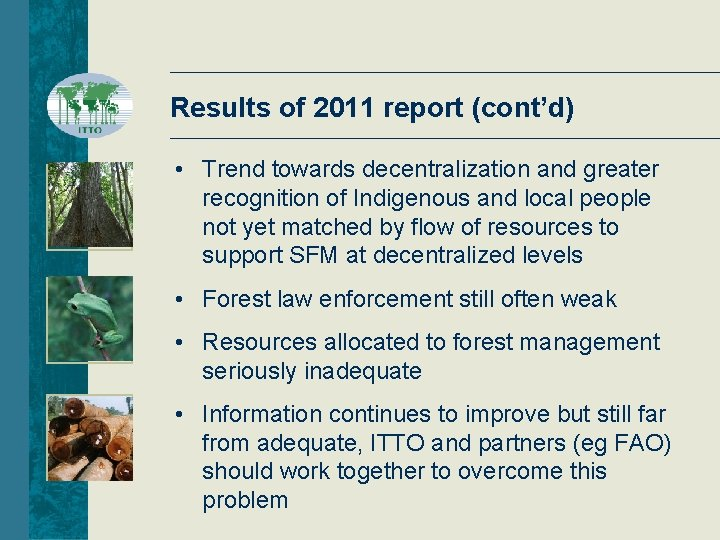 Results of 2011 report (cont'd) • Trend towards decentralization and greater recognition of Indigenous