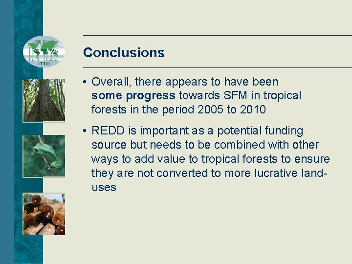 Conclusions • Overall, there appears to have been some progress towards SFM in tropical
