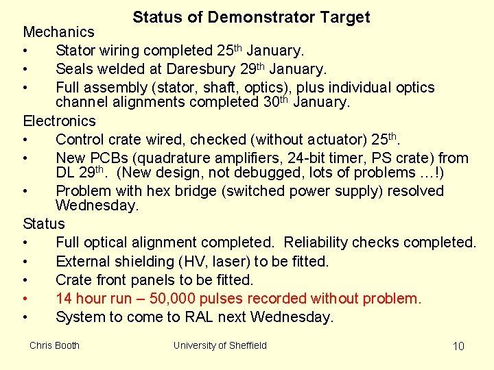 Status of Demonstrator Target Mechanics • Stator wiring completed 25 th January. • Seals