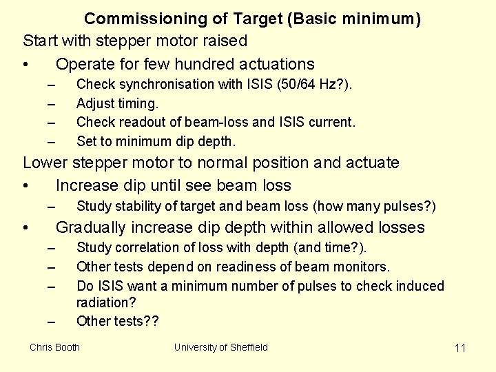 Commissioning of Target (Basic minimum) Start with stepper motor raised • Operate for few