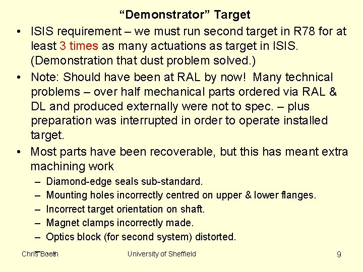 """""""Demonstrator"""" Target • ISIS requirement – we must run second target in R 78"""