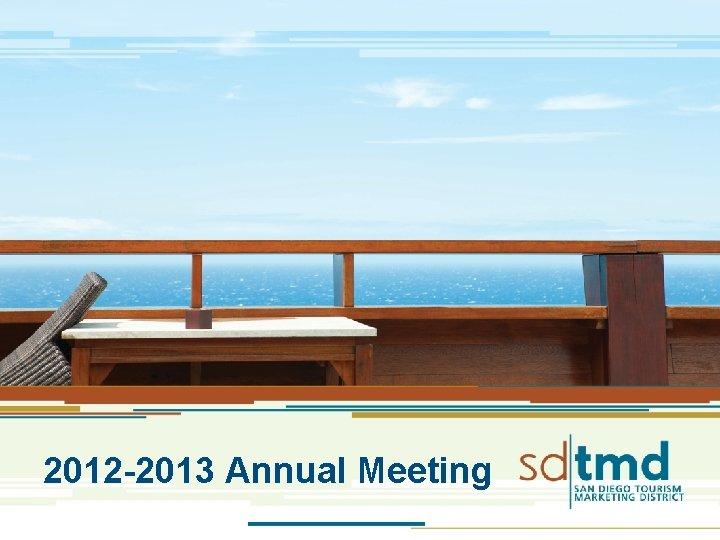 2012 -2013 Annual Meeting