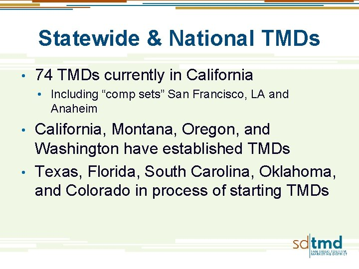 """Statewide & National TMDs • 74 TMDs currently in California • Including """"comp sets"""""""