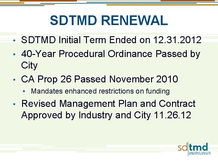 SDTMD RENEWAL SDTMD Initial Term Ended on 12. 31. 2012 • 40 -Year Procedural