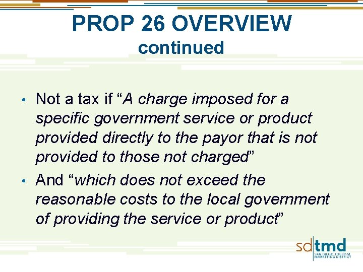 """PROP 26 OVERVIEW continued Not a tax if """"A charge imposed for a specific"""