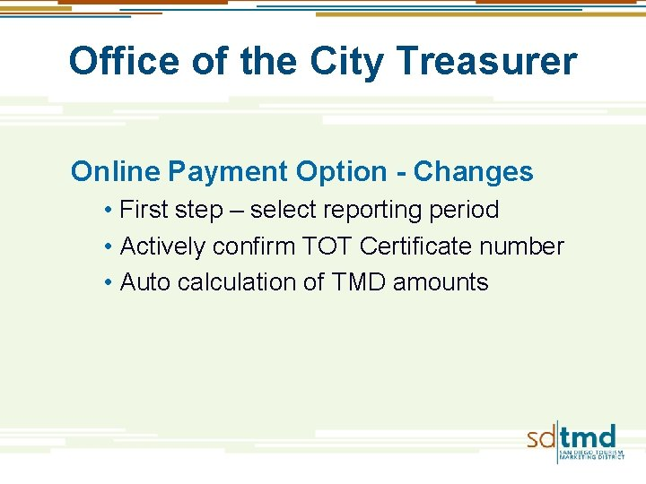Office of the City Treasurer Online Payment Option - Changes • First step –