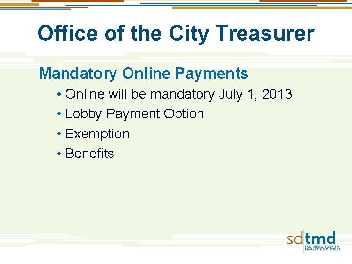 Office of the City Treasurer Mandatory Online Payments • Online will be mandatory July
