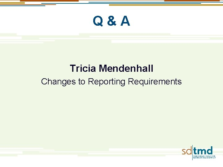 Q & A Tricia Mendenhall Changes to Reporting Requirements
