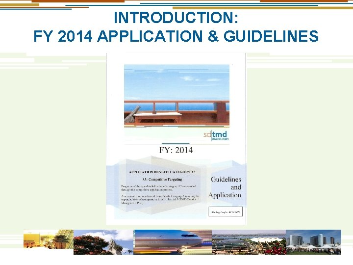 INTRODUCTION: FY 2014 APPLICATION & GUIDELINES
