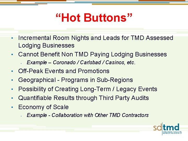 """""""Hot Buttons"""" Incremental Room Nights and Leads for TMD Assessed Lodging Businesses • Cannot"""