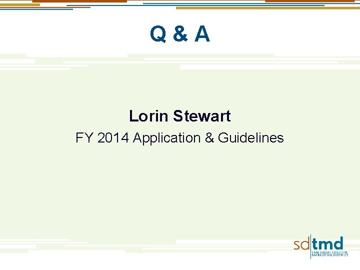 Q & A Lorin Stewart FY 2014 Application & Guidelines