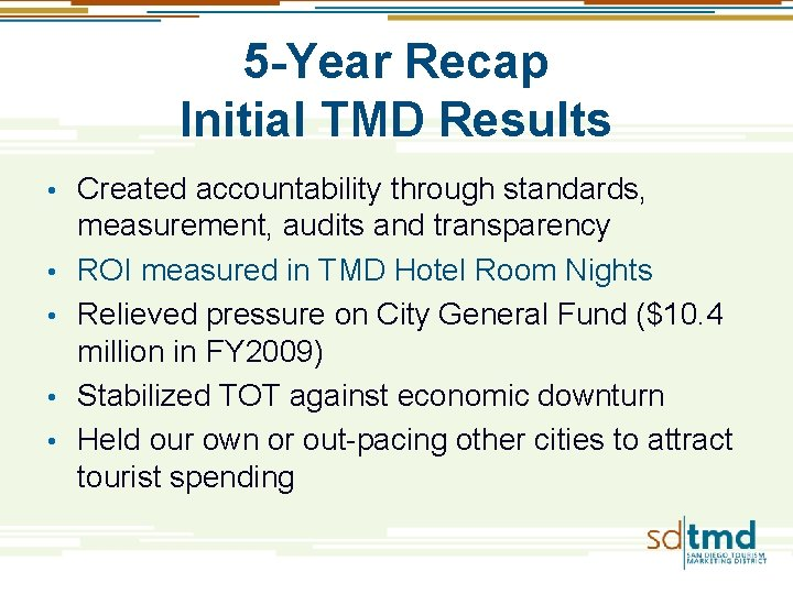 5 -Year Recap Initial TMD Results • • • Created accountability through standards, measurement,