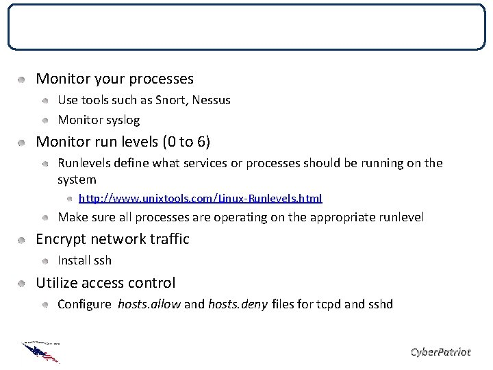Other Security Tips Monitor your processes Use tools such as Snort, Nessus Monitor syslog
