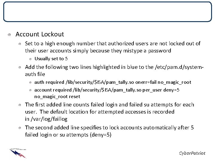 Local Security Policies Account Lockout Set to a high enough number that authorized users