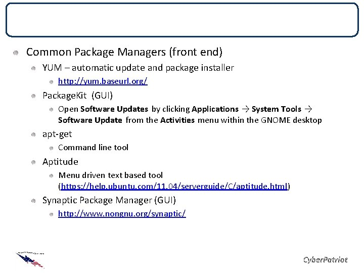 Package Managers Common Package Managers (front end) YUM – automatic update and package installer