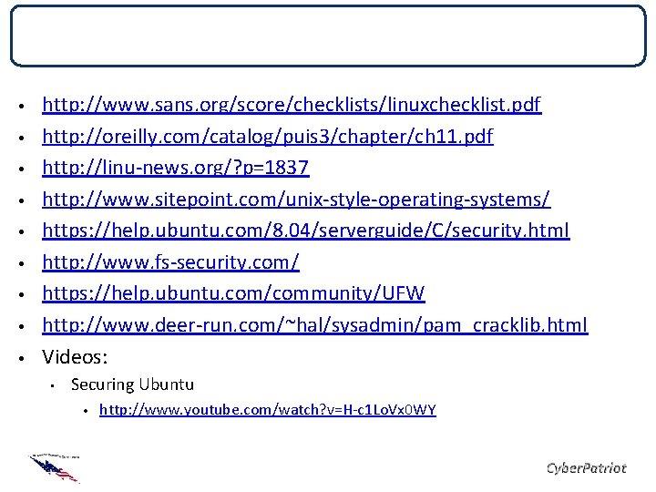 List of References • • • http: //www. sans. org/score/checklists/linuxchecklist. pdf http: //oreilly. com/catalog/puis