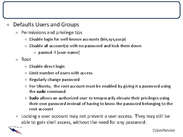 User and Group Security Defaults Users and Groups Permissions and privilege tips Disable login