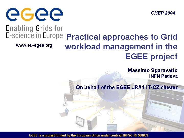 CHEP 2004 www. eu-egee. org Practical approaches to Grid workload management in the EGEE