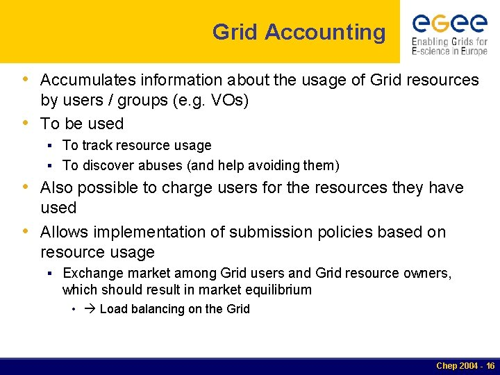 Grid Accounting • Accumulates information about the usage of Grid resources by users /