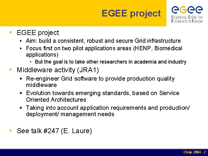EGEE project • EGEE project § Aim: build a consistent, robust and secure Grid