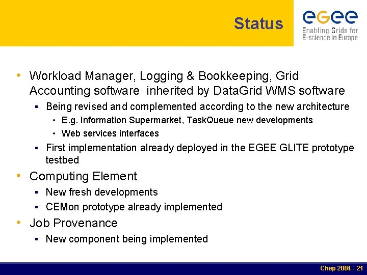 Status • Workload Manager, Logging & Bookkeeping, Grid Accounting software inherited by Data. Grid