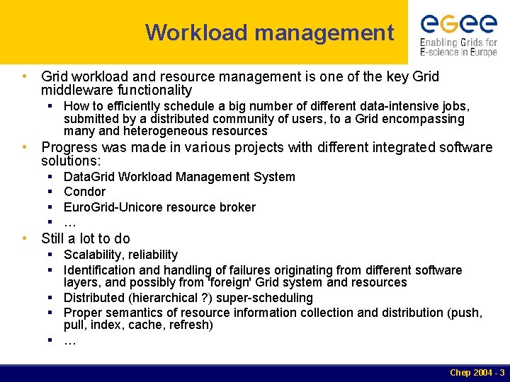 Workload management • Grid workload and resource management is one of the key Grid