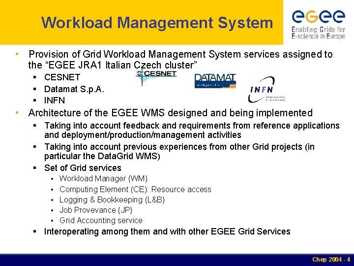Workload Management System • Provision of Grid Workload Management System services assigned to the