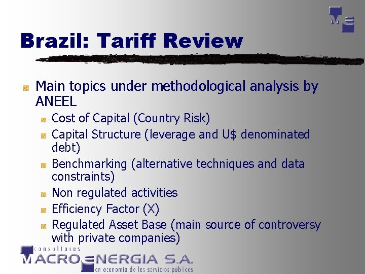 Brazil: Tariff Review Main topics under methodological analysis by ANEEL Cost of Capital (Country