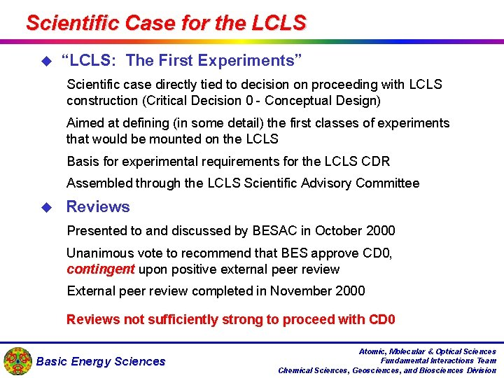 """Scientific Case for the LCLS u """"LCLS: The First Experiments"""" • Scientific case directly"""